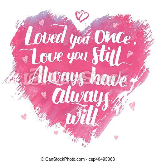 amor, citação, modernos, tu, caligrafia, uma vez - csp40493063